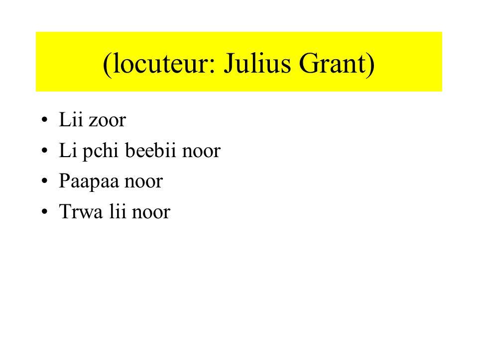 (locuteur: Julius Grant)