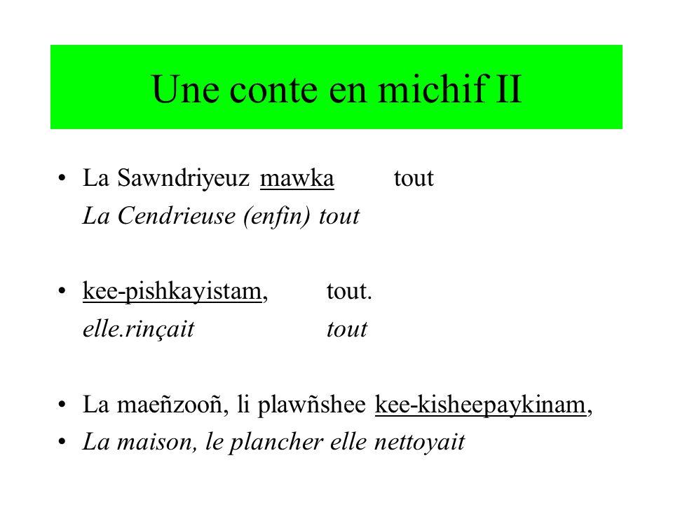 Une conte en michif II La Sawndriyeuz mawka tout
