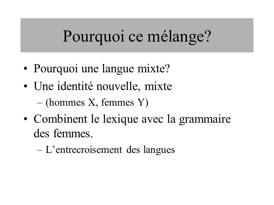 Pourquoi ce mélange Pourquoi une langue mixte