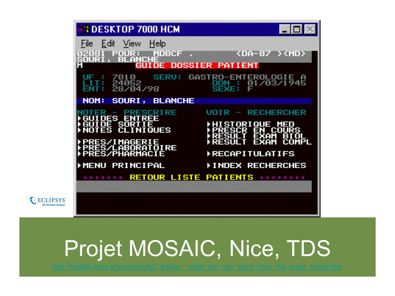 Projet MOSAIC, Nice, TDS http://histalk.blog-city.com/guest_article__what_we_can_learn_from_tds_even_today.htm.