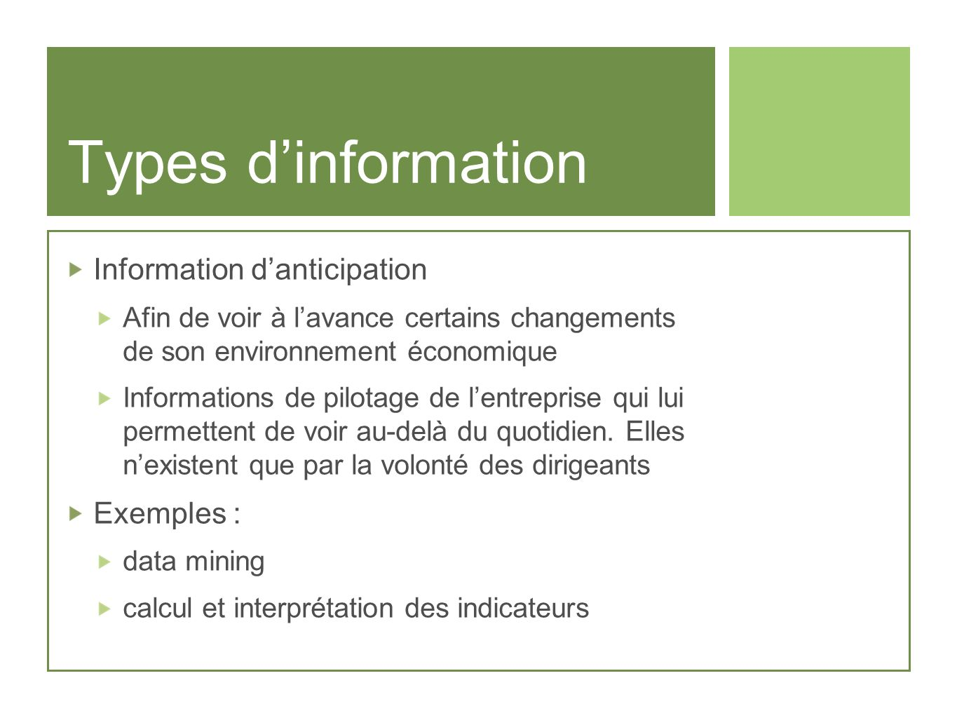 Types d'information Information d'anticipation Exemples :