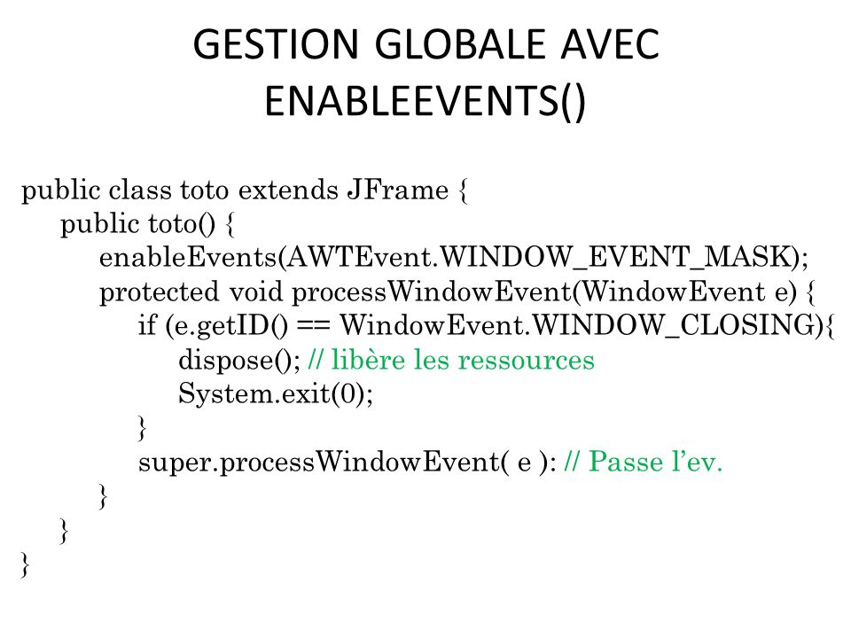 GESTION GLOBALE AVEC ENABLEEVENTS()