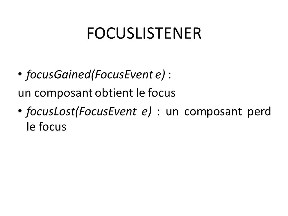 FOCUSLISTENER focusGained(FocusEvent e) :