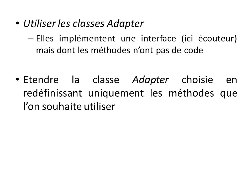Utiliser les classes Adapter