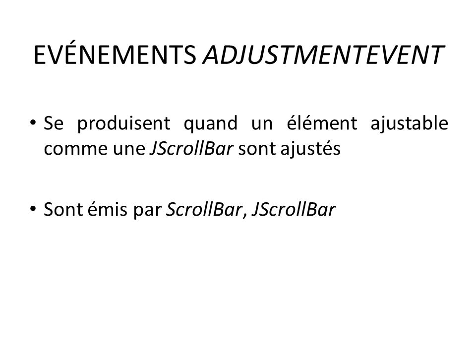 EVÉNEMENTS ADJUSTMENTEVENT