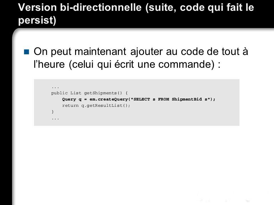 Version bi-directionnelle (suite, code qui fait le persist)