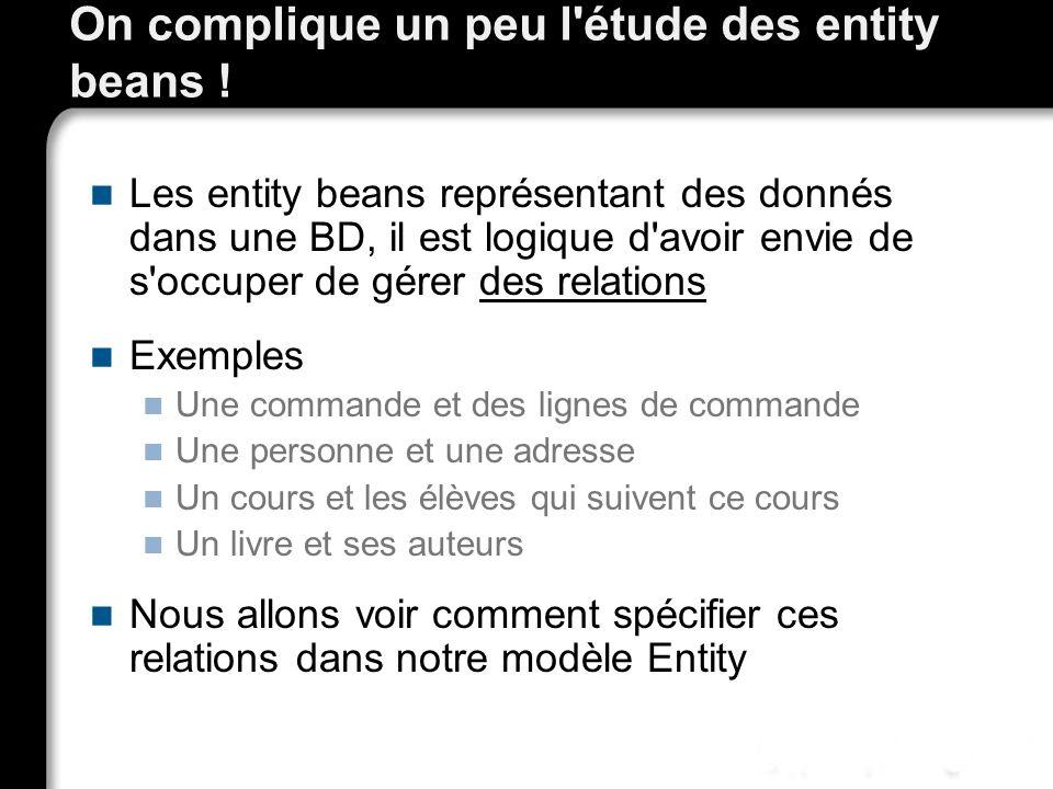 On complique un peu l étude des entity beans !