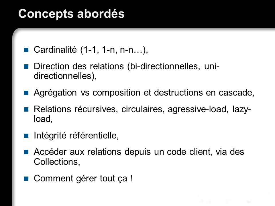 Concepts abordés Cardinalité (1-1, 1-n, n-n…),