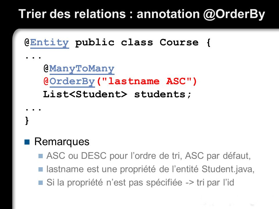 Trier des relations : annotation @OrderBy