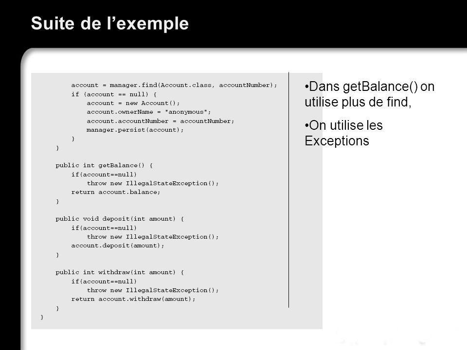 Suite de l'exemple Dans getBalance() on utilise plus de find,