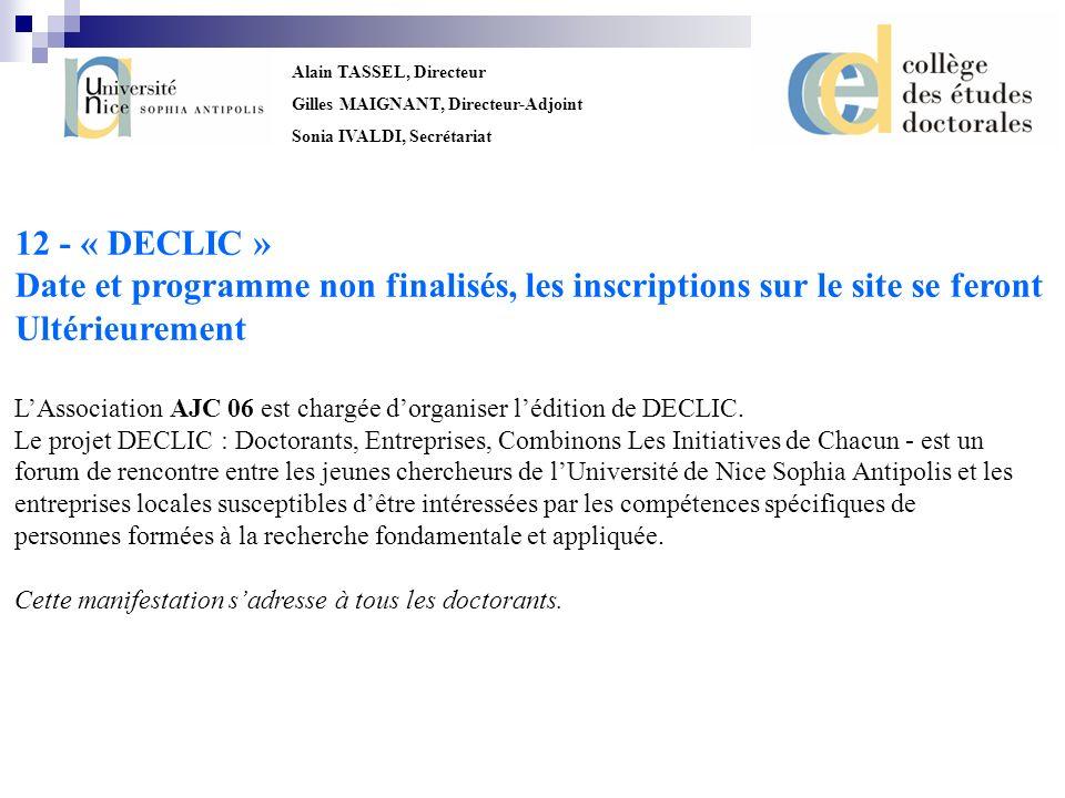 12 - « DECLIC » Date et programme non finalisés, les inscriptions sur le site se feront. Ultérieurement.