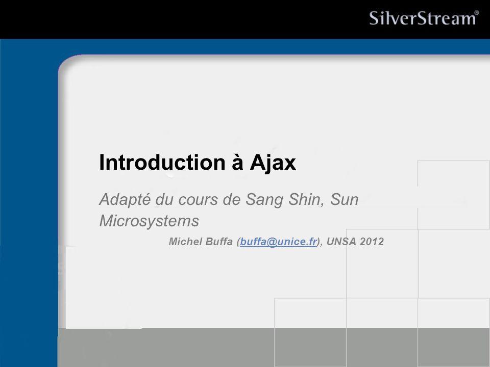Adapté du cours de Sang Shin, Sun Microsystems
