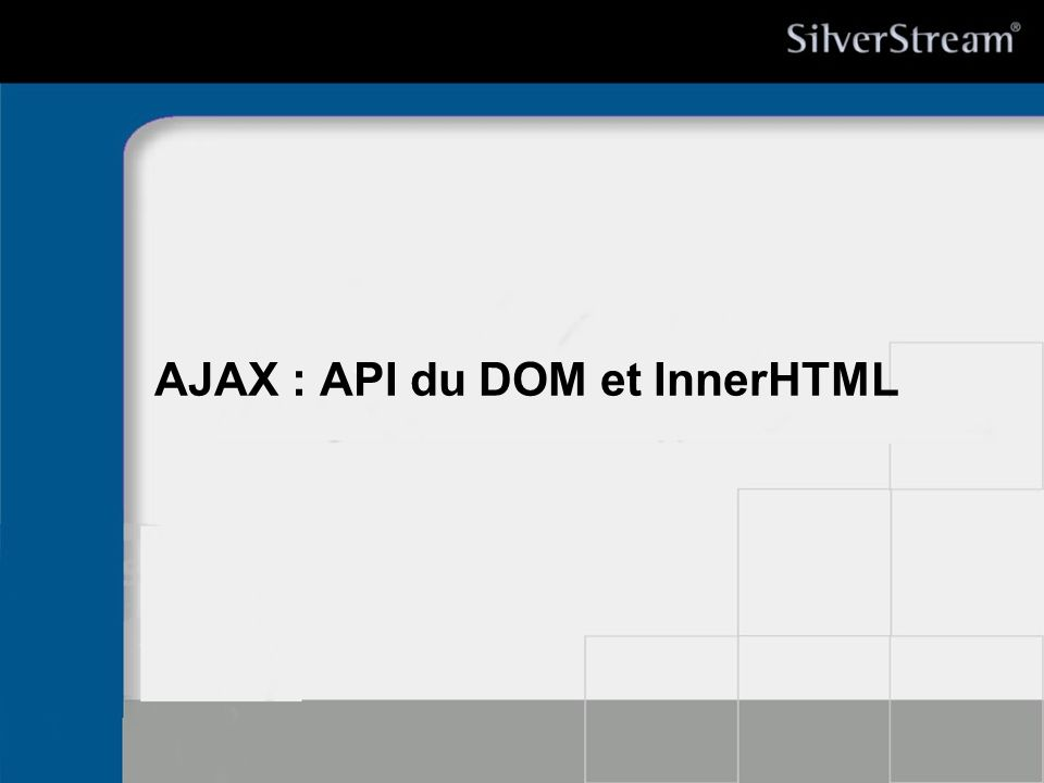 AJAX : API du DOM et InnerHTML