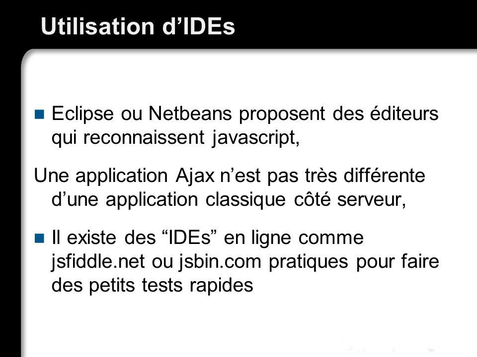 Utilisation d'IDEs Eclipse ou Netbeans proposent des éditeurs qui reconnaissent javascript,