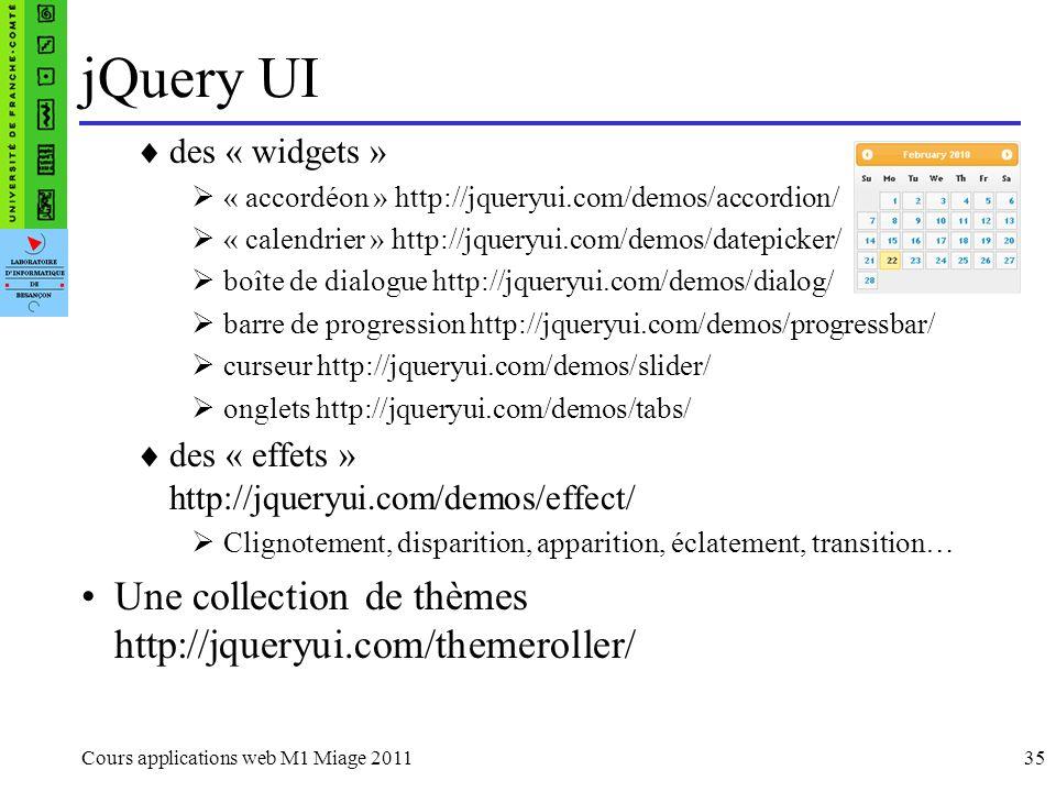jQuery UI Une collection de thèmes http://jqueryui.com/themeroller/