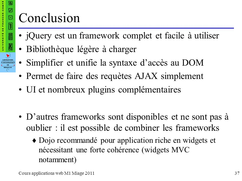 Conclusion jQuery est un framework complet et facile à utiliser