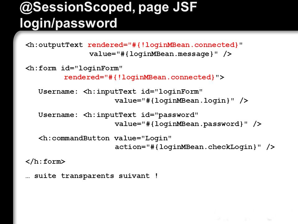 @SessionScoped, page JSF login/password