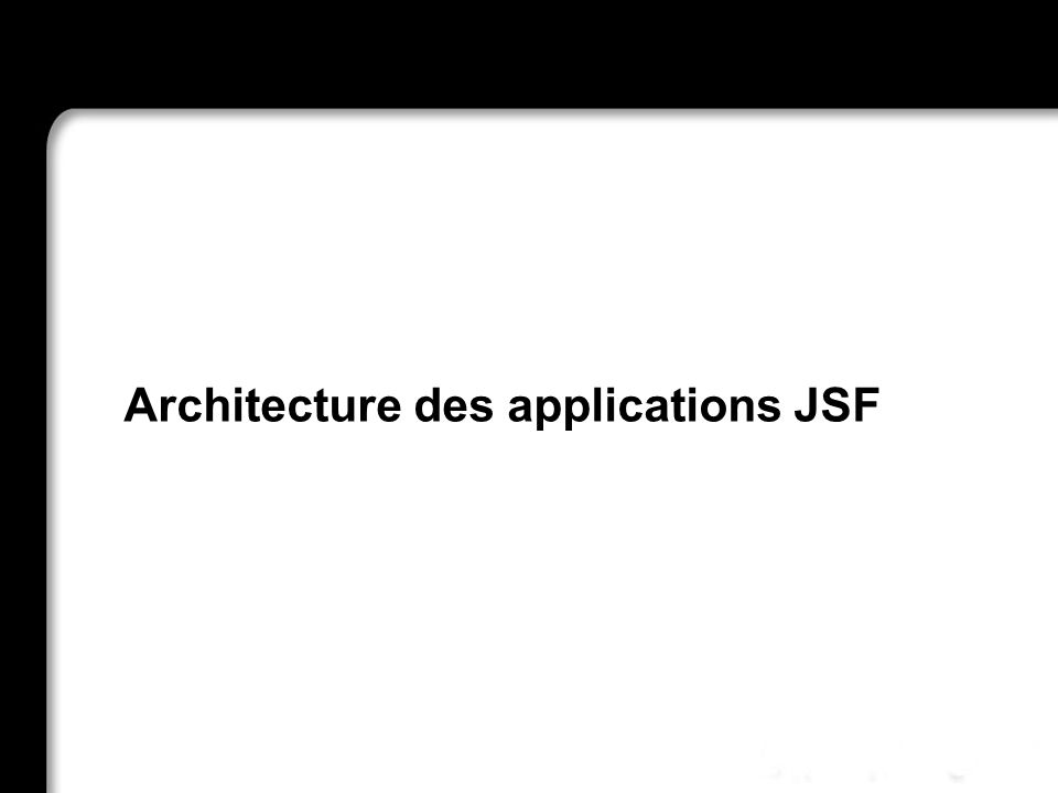 Architecture des applications JSF