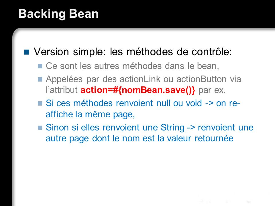 Backing Bean Version simple: les méthodes de contrôle: