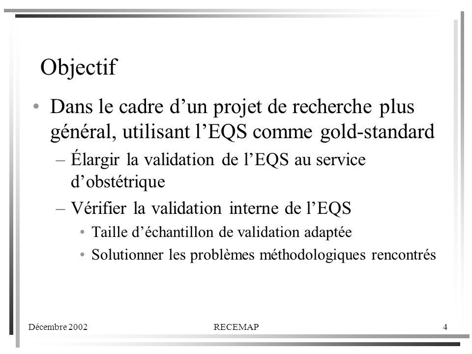 Objectif Dans le cadre d'un projet de recherche plus général, utilisant l'EQS comme gold-standard.