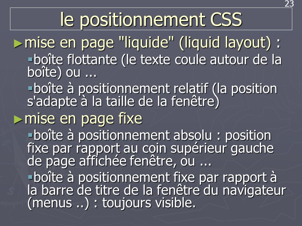 le positionnement CSS mise en page liquide (liquid layout) :
