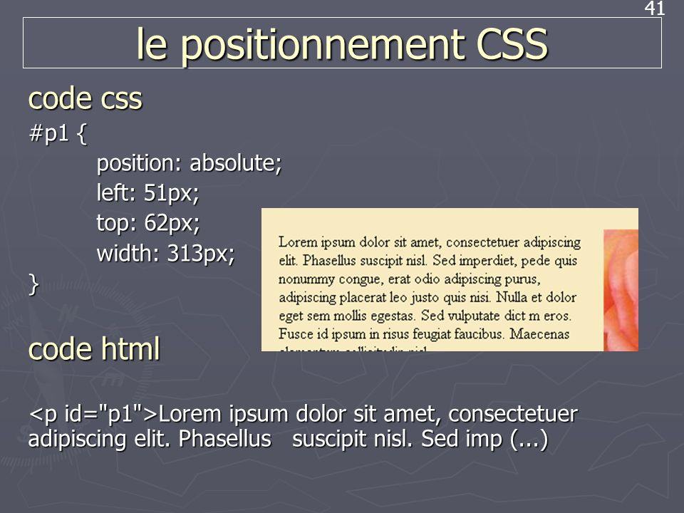 le positionnement CSS code css code html #p1 { position: absolute;