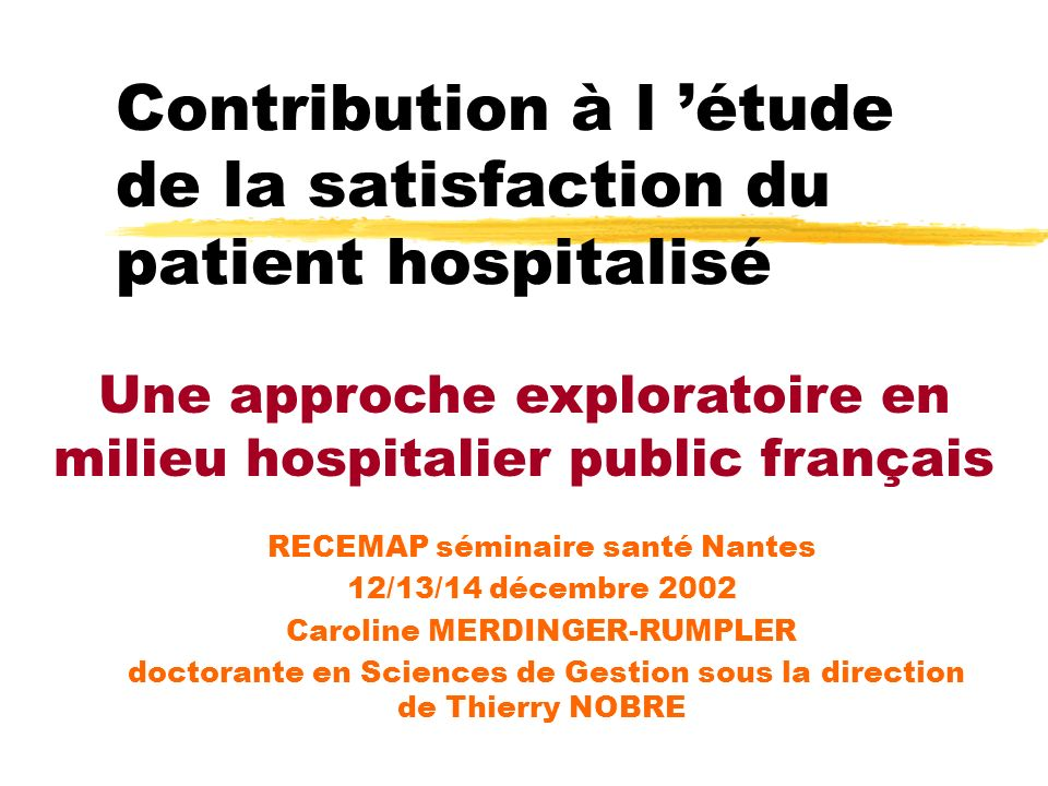 Contribution à l 'étude de la satisfaction du patient hospitalisé