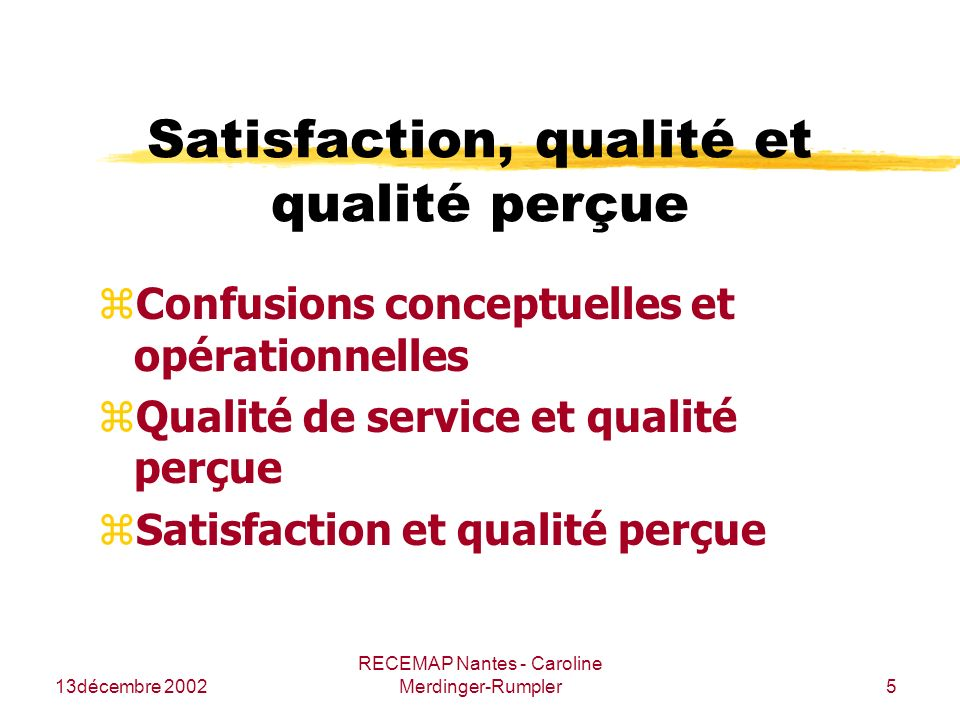 Satisfaction, qualité et qualité perçue