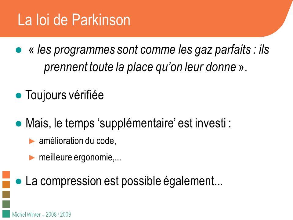 La loi de Parkinson « les programmes sont comme les gaz parfaits : ils prennent toute la place qu'on leur donne ».