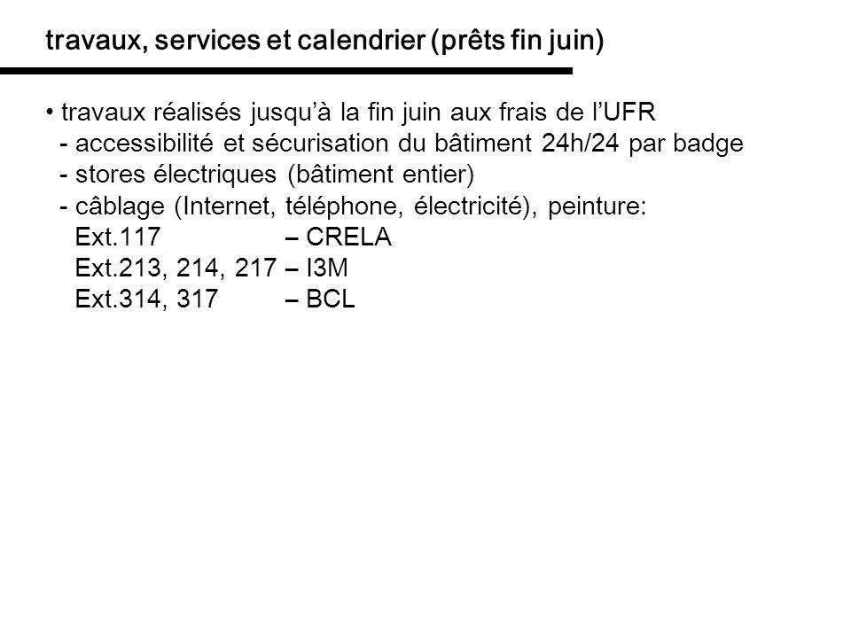 travaux, services et calendrier (prêts fin juin)