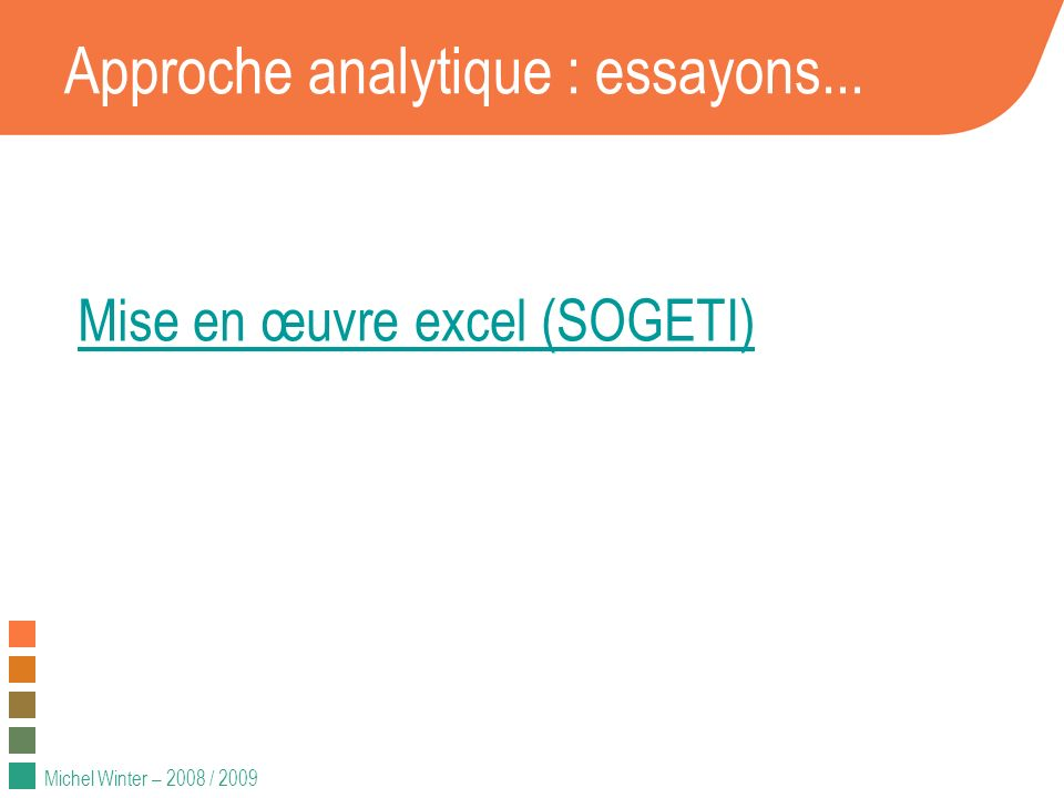 Approche analytique : essayons...
