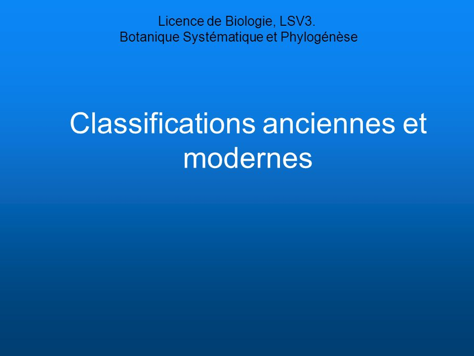 Classifications anciennes et modernes