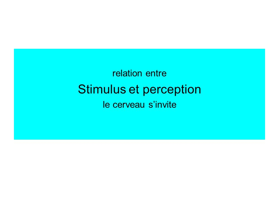 Stimulus et perception