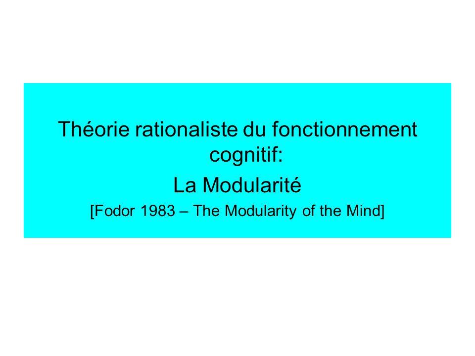 Théorie rationaliste du fonctionnement cognitif: La Modularité