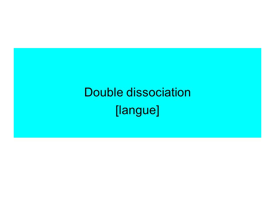 Double dissociation [langue]