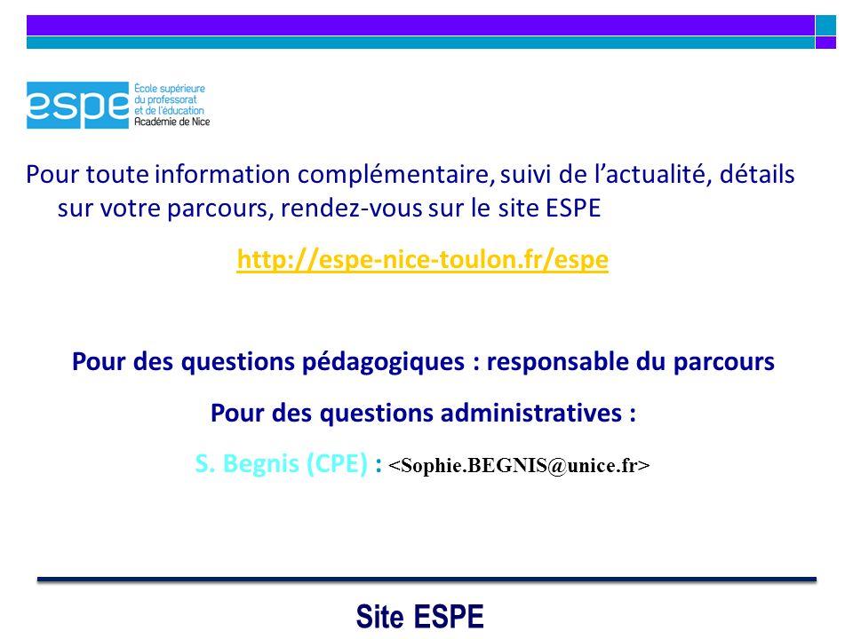 Pour toute information complémentaire, suivi de l'actualité, détails sur votre parcours, rendez-vous sur le site ESPE
