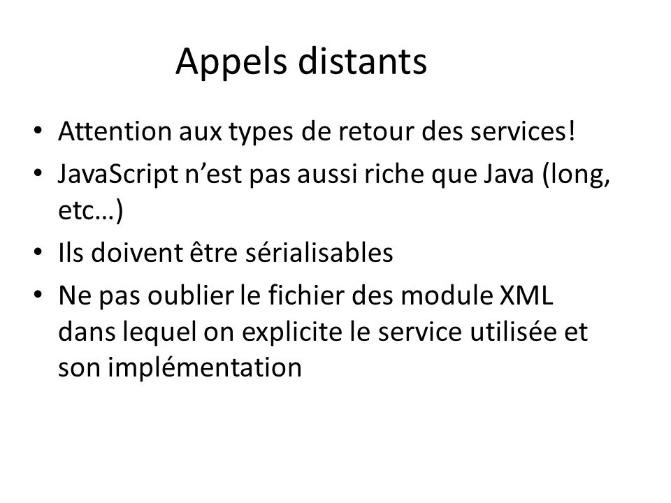 Appels distants Attention aux types de retour des services!