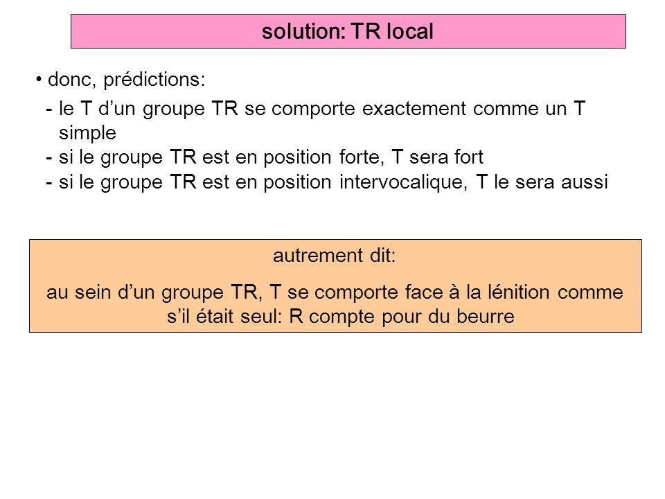 solution: TR local donc, prédictions: