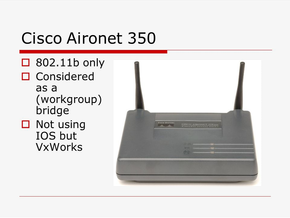 Cisco Aironet 350 802.11b only Considered as a (workgroup) bridge