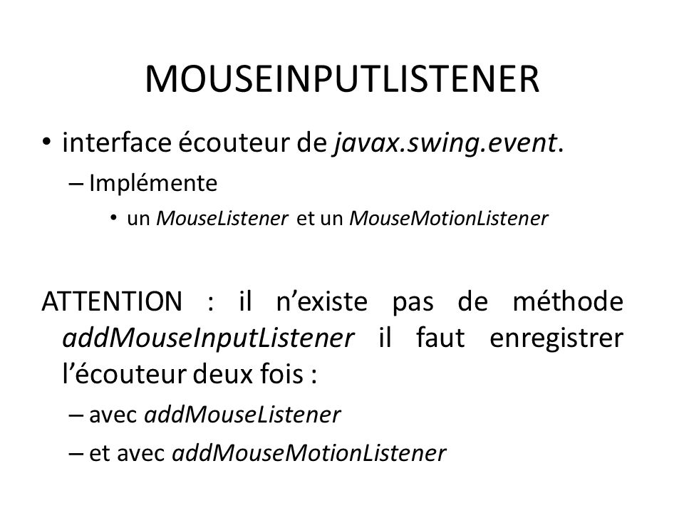 MOUSEINPUTLISTENER interface écouteur de javax.swing.event.