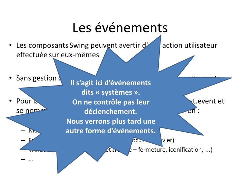 Les événements Il s'agit ici d'événements dits « systèmes ». On ne contrôle pas leur déclenchement.