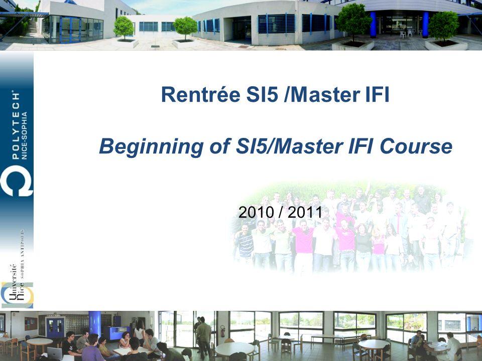 Rentrée SI5 /Master IFI Beginning of SI5/Master IFI Course