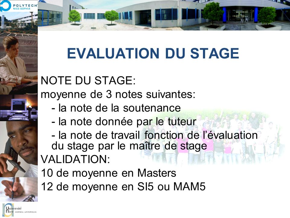EVALUATION DU STAGE NOTE DU STAGE: moyenne de 3 notes suivantes: