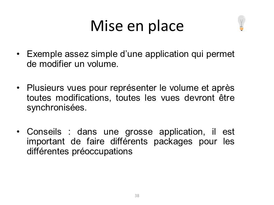Mise en placeExemple assez simple d'une application qui permet de modifier un volume.