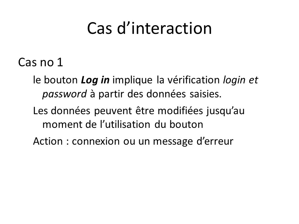 Cas d'interaction Cas no 1