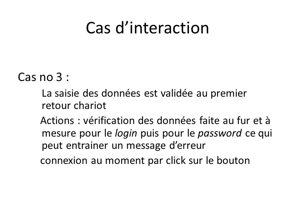 Cas d'interaction Cas no 3 :