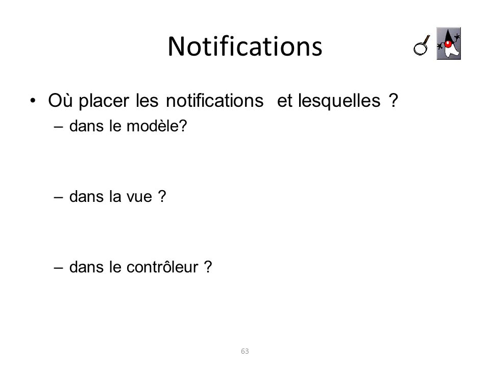 Notifications Où placer les notifications et lesquelles