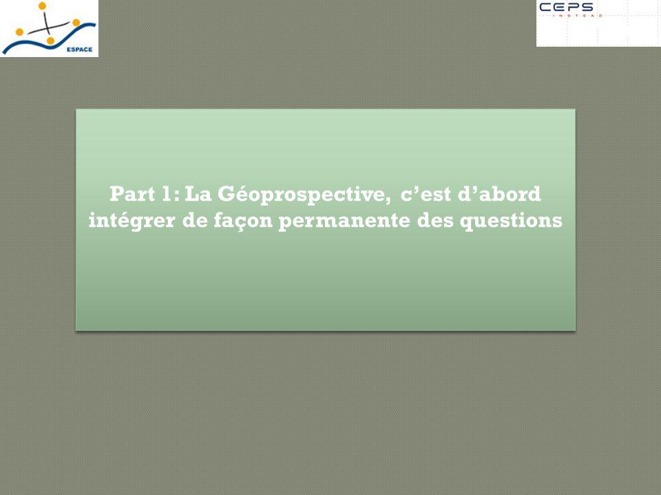 Part 1: La Géoprospective, c'est d'abord intégrer de façon permanente des questions