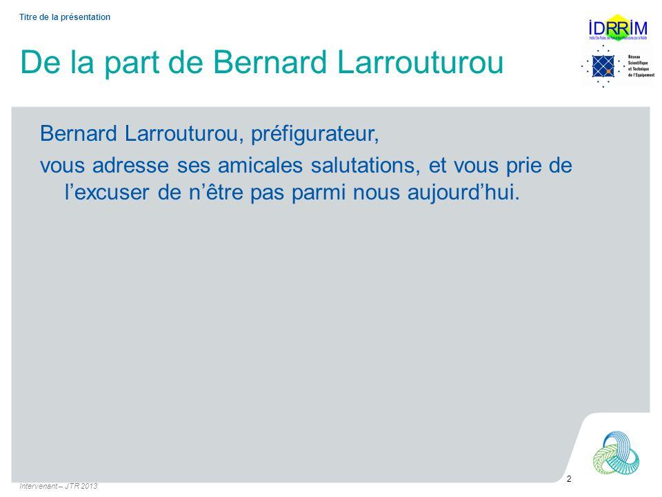 De la part de Bernard Larrouturou