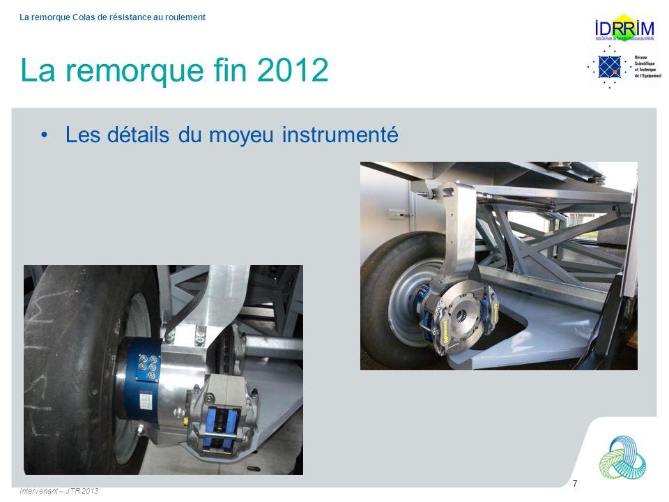 La remorque fin 2012 Les détails du moyeu instrumenté